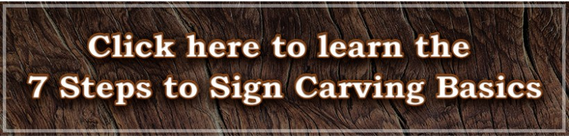 7 Steps to Sign Carving Basics